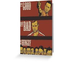 The Good, The Bad and The Hungry Greeting Card