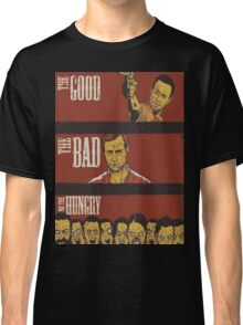 The Good, The Bad and The Hungry Classic T-Shirt