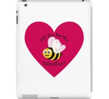 Will You Bee My Valentine? iPad Case/Skin