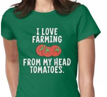 I Love Farming From My Head Tomatoes T Shirt Womens Fitted T-Shirt