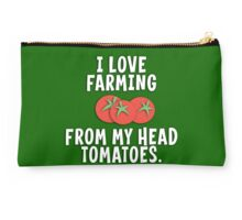 I Love Farming From My Head Tomatoes T Shirt Studio Pouch