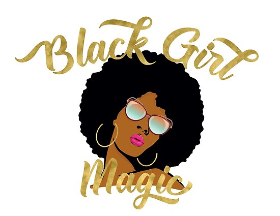 Quot Black Girl Magic Graphic Quot Posters By Monarchvisual