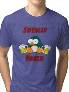 SOTALLY TOBER (Totally Sober) Tri-blend T-Shirt