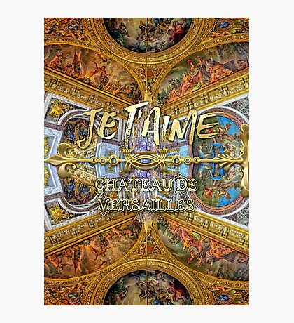 Je T'aime Chateau Versailles Peace Salon Hall of Mirrors Photographic Print