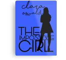 The Impossible Girl- Clara Oswald Metal Print