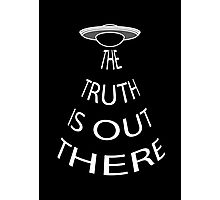 The Truth is Out There (Black) Photographic Print