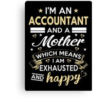I'm An Accountant And A Mother Canvas Print
