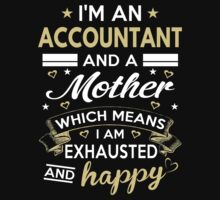 I'm An Accountant And A Mother by bestdesignsever