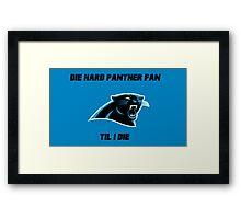 Die Hard Panther Fan ´til I Die Framed Print