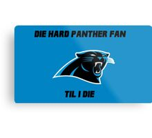 Die Hard Panther Fan ´til I Die Metal Print