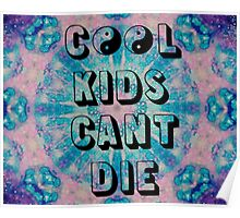 Cool Kids Can't Die Poster