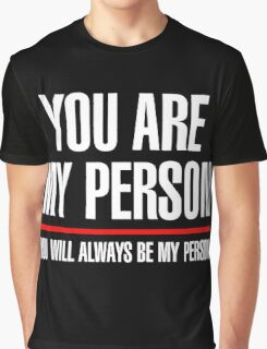 You are my person, you will be always my person - for dark Graphic T-Shirt