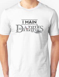 I Main Darius Unisex T-Shirt