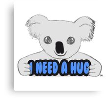 I Need A Hug Canvas Print