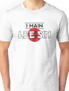 I Main Lee Sin Unisex T-Shirt