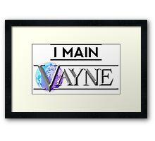 I Main Vayne Framed Print