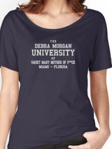 Debra Morgan UniversityFunny TV Show Women's Relaxed Fit T-Shirt