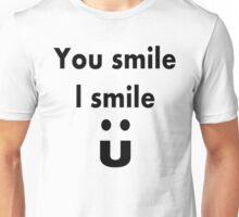 You smile I smile  T-Shirt