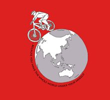 Ride...because you have the whole world under your wheels! Unisex T-Shirt