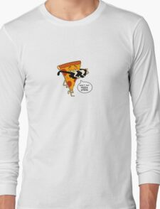 Don't Eat Pizza Steve Long Sleeve T-Shirt