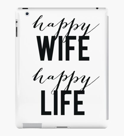 Happy Wife Happy Life iPad Case/Skin