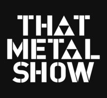 that metal show old by Lescistoop1961