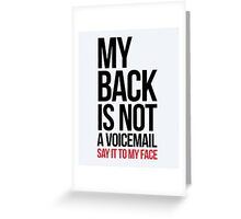Say It To My Face Funny Quote Greeting Card