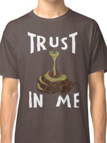 Trust in Me Classic T-Shirt