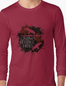 Crows Before Hoes - GoT Long Sleeve T-Shirt