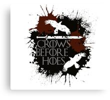Crows Before Hoes - GoT Canvas Print