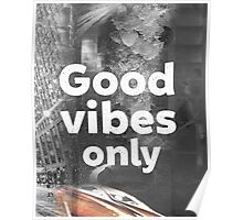 Good vibes only city Poster