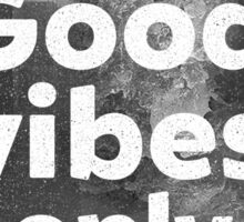 Good vibes only city Sticker