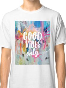 Good vibes only jam Classic T-Shirt