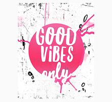 Good vibes only pink Unisex T-Shirt
