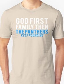 GOD FIRST, FAMILY THEN, THE PANTHER KEEP POUNDING T-Shirt