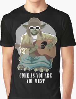 Come As You Are You Must Graphic T-Shirt