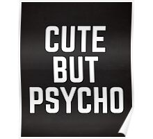 Cute But Psycho Funny Quote Poster