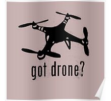 Got Drone Phantom Quadcopte Poster