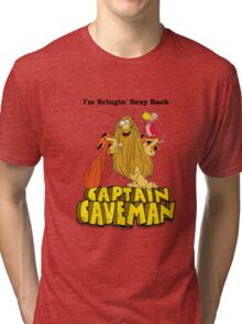 "Captain Caveman ""I'm Bringin' Sexy Back"" Tri-blend T-Shirt"