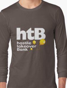 Hostile Take Over Bank Long Sleeve T-Shirt