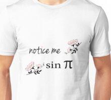 Notice me sinpi Unisex T-Shirt