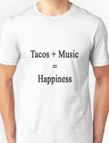 Tacos + Music = Happiness  Unisex T-Shirt