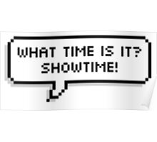 What time is it? SHOWTIME! Poster