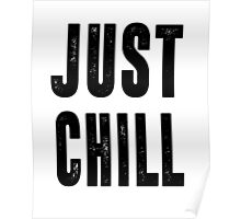 Just Chill - Black Text Poster