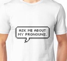 Ask me about my pronouns Unisex T-Shirt