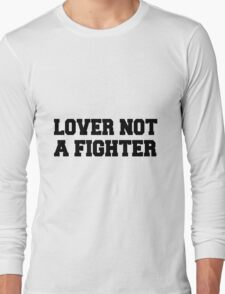 Lover Not A Fighter - Black Text T-Shirt