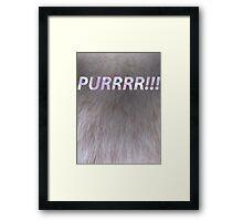Purrrr!!! Framed Print