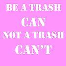 Trash Can't by HardlyQuinn