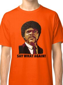 Pulp Fiction Say What Again Classic T-Shirt