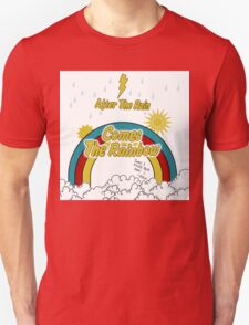 After The Rain Comes The Rainbow T-Shirt